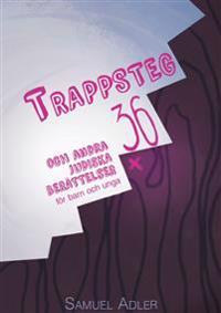 Trappsteg 36 : och andra judiska berättelser för barn och unga