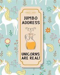 Jumbo Address Unicorns Are Real: Pastel Cute Unicorns - Big Printed Address Book Easy to Use (8x10 Inches) - For 360 Blank Contacts