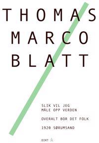 Slik vil jeg måle opp verden ; Overalt bor det folk ; 1920 Sørumsand - Thomas Marco Blatt pdf epub