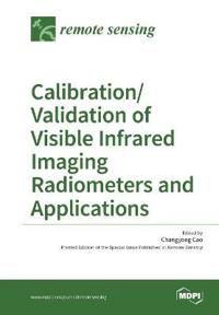 Calibration/Validation of Visible Infrared Imaging Radiometers and Applications