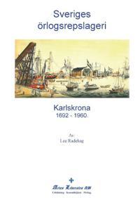 Sveriges örlogsrepslageri - Karlskrona 1692-1960.