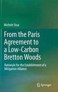 From the Paris Agreement to a Low-Carbon Bretton Woods