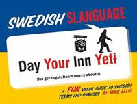 Swedish Slanguage: A Fun Visual Guide to Swedish Terms and Phrases