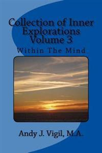 Collection of Inner Explorations Volume 3: Collection of Inner Explorations Volume 3