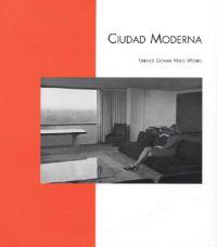 Terence Gower: Ciudad Moderna: Video Works