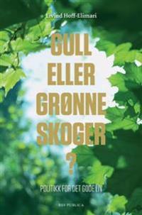 Gull eller grønne skoger?