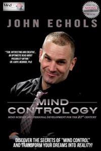 Mind Contrology: Mind Science and Personal Development for the 21st Century