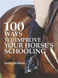 100 Ways To Improve Your Horses Schooling