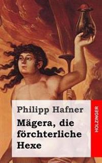 Magera, Die Forchterliche Hexe: Das Bezauberte Schlo Des Herrn Von Einhorn