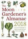 The Moon Gardener's Almanac: A Lunar Calendar to Help You Get the Best from Your Garden