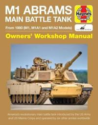 M1 Abrams Main Battle Tank Manual: From 1980 (M1, M1a1 and M1a2 Models)