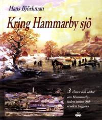 Kring Hammarby sjö 3. Öster och söder om Hammarbyleden innan Sjöstaden byggdes