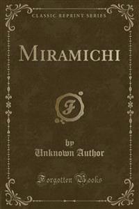 Miramichi (Classic Reprint)