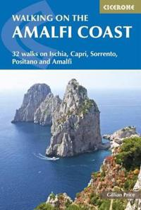 Walking on the Amalfi Coast: Ischia, Capri, Sorrento, Positano and Amalfi