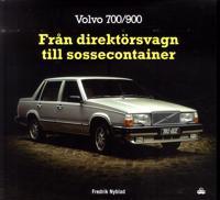 Volvo 700/900 : från direktörsvagn till sossecontainer