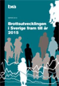 Brottsutvecklingen i Sverige fram till år 2015. Brå rapport 2017:5