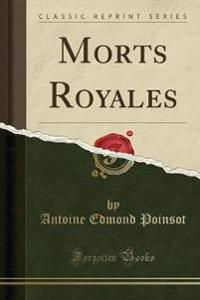 Morts Royales (Classic Reprint)