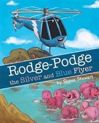Rodge Podge the Silver and Blue Flyer: Samburu Rescue