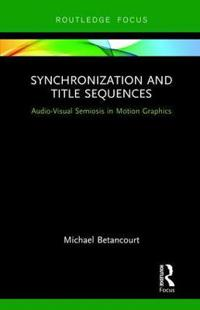 Synchronization and Title Sequences: Audio-Visual Semiosis in Motion Graphics