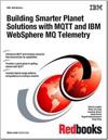 Building Smarter Planet Solutions With MQTT and IBM WebSphere MQ Telemetry