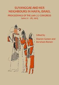 Suyanggae and Her Neighbours in Haifa, Israel: Proceedings of the 20th (1) Congress June 21-28, 2015