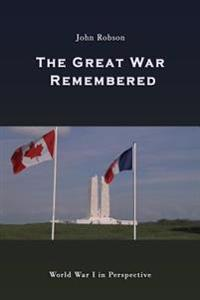 The Great War Remembered: World War I in Perspective