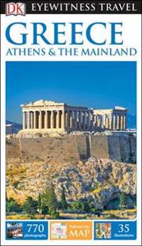 Greece, Athens And The Mainland: Eyewitness Travel Guide
