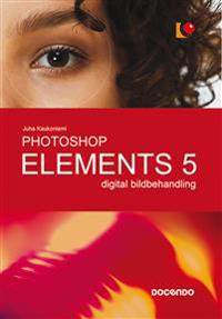 Photoshop Elements 5 digital bildbehandling