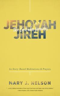 Jehovah-Jireh: The God Who Provides
