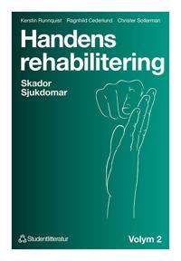 Handens rehabilitering - Volym 2 Skador  Sjukdomar