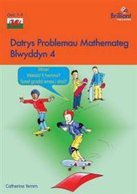 Datrys Problemau Mathemateg - Blwyddyn 4