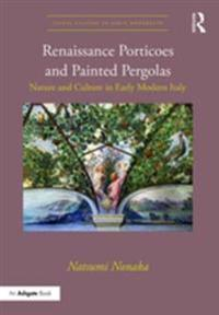 Renaissance Porticoes and Painted Pergolas