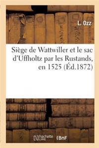 Siege de Wattwiller Et Le Sac D'Uffholtz Par Les Rustands, En 1525, Par Un Contemporain