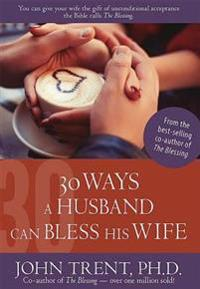 30 Ways a Husband Can Bless His Wife