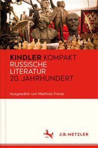 Kindler Kompakt: Russische Literatur 20. Jahrhundert