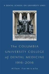 Columbia University College of Dental Medicine, 1916?2016