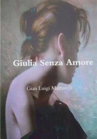Giulia Senza Amore