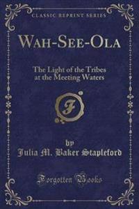 Wah-See-Ola