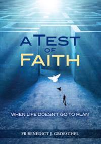Test of faith - when life doesnt go to plan