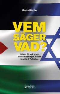 Vem säger vad? : röster för och emot tvåstatslösning mellan Israel och Palestina
