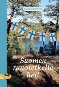 Suomen runoretkelle hei!