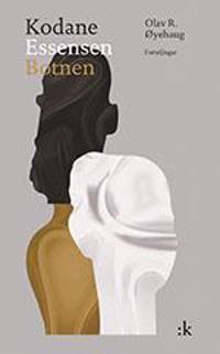 Kodane ; Essensen ; Botnen : forteljingar - Olav R. Øyehaug | Inprintwriters.org