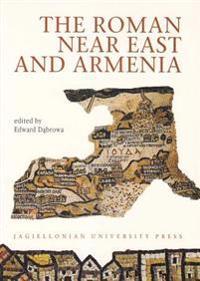 The Roman Near East and Armenia