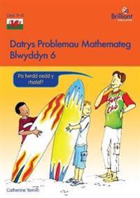 Datrys Problemau Mathemateg - Blwyddyn 6