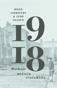 1918 - Matkoja muistin rintamilla