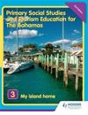 Primary Social Studies and Tourism Education for the Bahamas Book 3