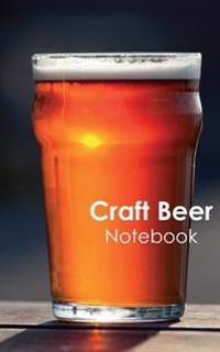 Craft Beer Notebook: A Journal for Beer Tasting or Brewing
