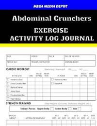 Abdominal Crunchers Exercise Activity Log Journal