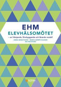 EHM - Elevhälsomötet : en främjande, förebyggande  och lärande modell