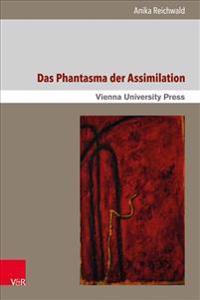 Das Phantasma Der Assimilation: Interpretationen Des Judischen in Der Deutschen Phantastik 1890-1930